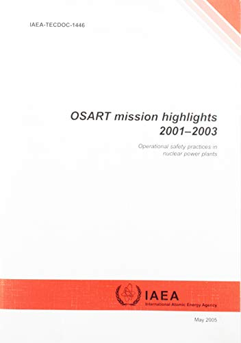 9789201022059: Osart Mission Highlights 2001-2003: Operational Safety Practices in Nuclear Power Plants (Iaea Tecdoc Series)