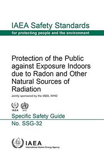9789201025142: Protection Of The Public Against Exposure Indoors Due To Radon And Other Natural Sources Of Radiation: IAEA Safety Standards Series No. SSG-32