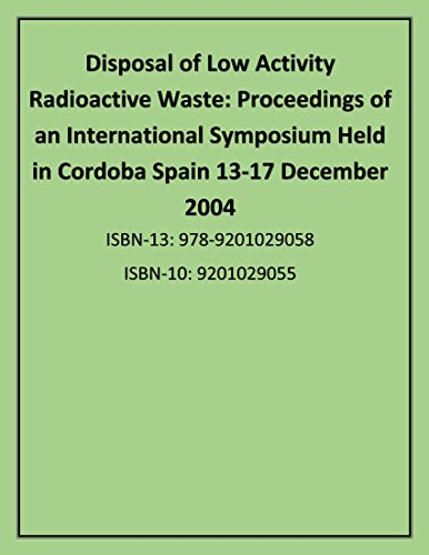 Disposal of Low Activity Radioactive Waste: Proceedings of an International Symposium Held in ...