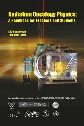 9789201073044: Radiation Oncology Physics: A Handbook for Teachers And Students