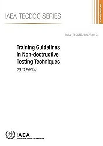9789201092144: Training Guidelines In Non-Destructive Testing Techniques: IAEA Tecdoc Series No. 628 Rev. 3