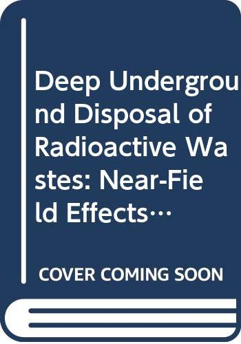 9789201253859: Deep Underground Disposal of Radioactive Wastes: Near-Field Effects/Idc251 (TECHNICAL REPORTS SERIES (INTERNATIONAL ATOMIC ENERGY AGENCY))