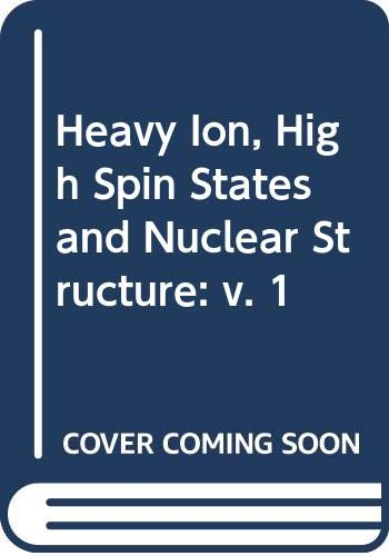 9789201300751: Heavy Ion, High Spin States and Nuclear Structure: v. 1