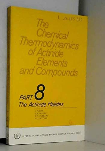 9789201491831: The Chemical Thermodynamics of Actinide Elements and Compounds, Part 8: The Actinide Halides Isp424-8