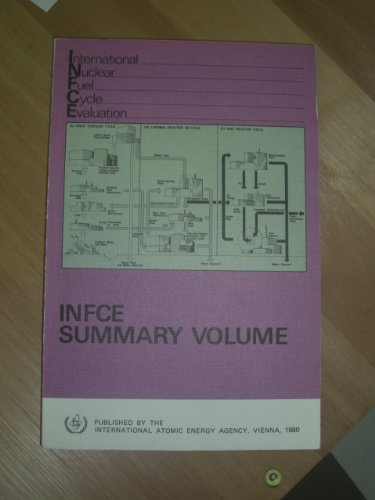 9789201599803: International Nuclear Fuel Cycle Evaluation: Summary Volume (Its Report of INFCE working group ; v. 9)
