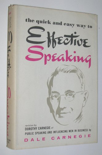 9789209462475: The Quick and Easy Way to Effective Speaking ( Revision of Book By Dale Carnegie)