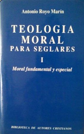 9789209467821: TEOLOGÍA MORAL PARA SEGLARES 1