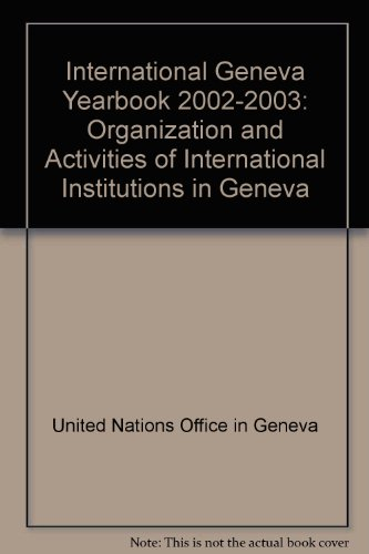 9789210001458: International Geneva Yearbook: Organization and Activities of International Institutions in Geneva (International Geneva Yearbook)