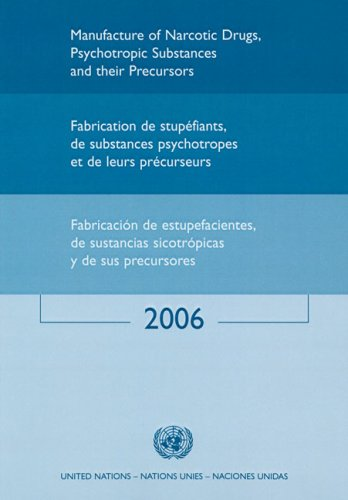 9789210481182: Manufacture of Narcotic Drugs, Psychotropic Substances and their Precursors 2006 (Multilingual Edition)