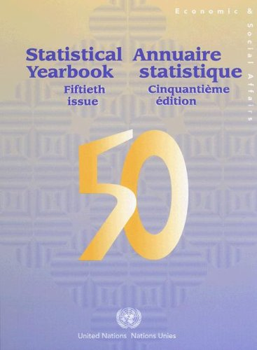 Statistical yearbook: fiftieth issue, data available as of March 2006: United Nations: Department ...