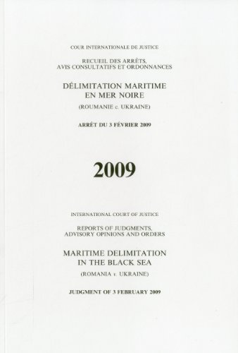 9789210710596: Reports of Judgments, Advisory Opinions and Orders: Maritime Delimination in the Balck Sea (Romania V. Ukraine) Judgment 3 February 2009 (Icj Reports Opinions & Order) (Multilingual Edition)