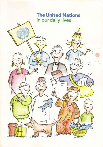 The United Nations in Our Daily Lives: United Nations