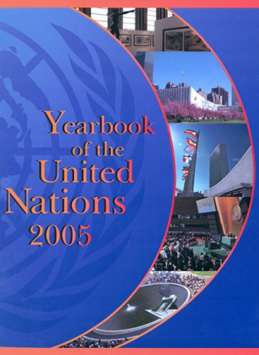 Yearbook of the United Nations 2005: Vol. 59: Towards Development, Security and Human Rights for ...