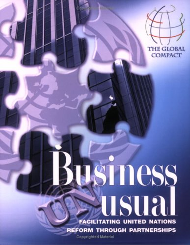 9789211009804: Business Unusual: Facilitating United Nations Reform Through Partnership