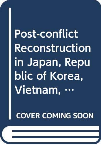 9789211010572: Post Conflict Reconstruction in Japan Republic of Korea Vietnam Cambodia East Timor and Afghanistan: Proceedings of an International Conference