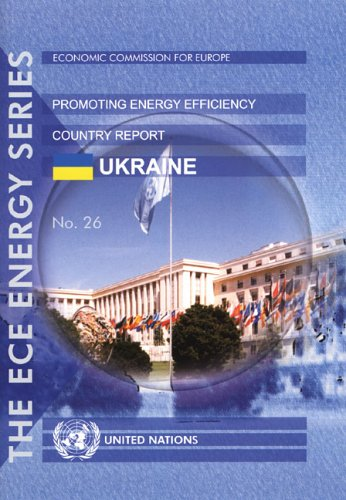 9789211010916: Experience of International Organizations in Promoting Energy Efficiency: Country Report Ukraine (Un/Ece Energy Series)