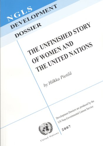 The Unfinished Story of Women and the United Nations (Ngls Development Dossier): United Nations