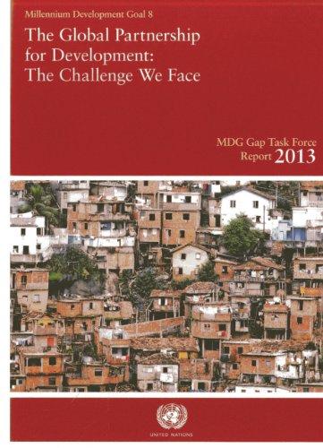 Millennium Development Goals Gap Task Force Report 2013: The Global Partnership for Development - ...