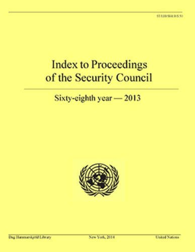Index to Proceedings of the Security Council: 68th Year 2013
