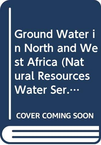 9789211042030: Ground Water in North and West Africa (Natural Resources Water Ser. : No. 18/E 87 II A 8)