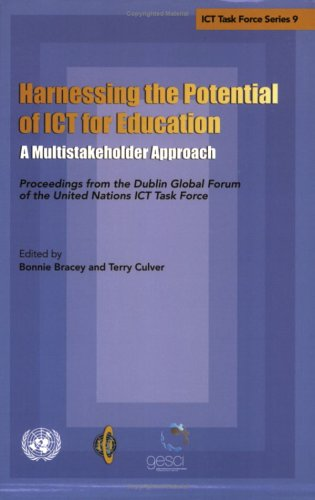 9789211045482: Harnessing the Potential of ICT for Education, a Multistakeholder Approach, Proceedings from the Dublin Global Forum of the United Nations ICT Task Force