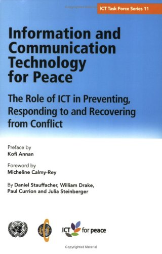 Information and Communication Technology for Peace: The: William Drake,Paul Currion