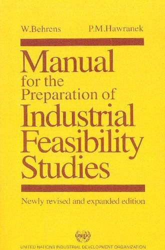 Manual for the Preparation of Industrial Feasibility: W. Behrens