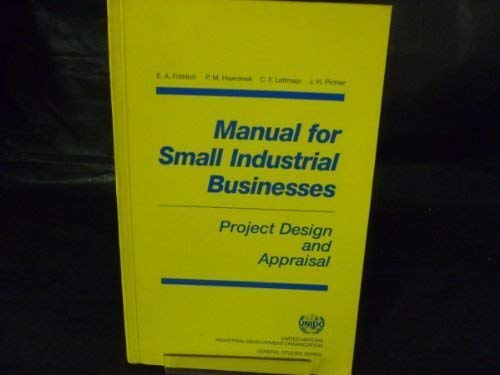 9789211062953: Manual for Small Industrial Business: Project Design and Appraisal (General studies series)