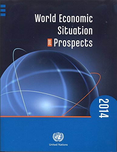 World Economic Situation and Prospects 2014 (World Economic and Social Survey. Supplement): United ...
