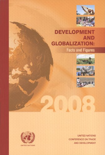 Development and globalization: facts and figures 2008: United Nations Conference on Trade and ...