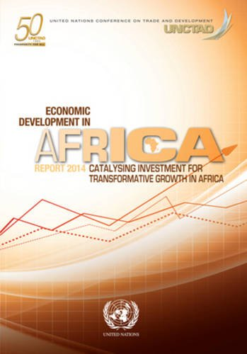 9789211128741: Economic Development In Africa Report 2014: Catalysing Investment For Transformative Growth In Africa (50 United Nation Conference on Trade and Development)