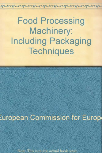 Food Processing Machinery: Including Packaging Techniques/Sales No. E.91.Ii.E.30: Economic ...