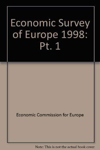 Economic Survey Europe 1998 No1 (Economic Survey of Europe) (Pt. 1): United Nations Economic ...