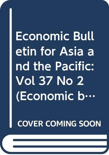 9789211194425: Economic Bulletin for Asia and the Pacific: Vol 37 No 2 (Economic Bulletin for Asia & the Pacific)