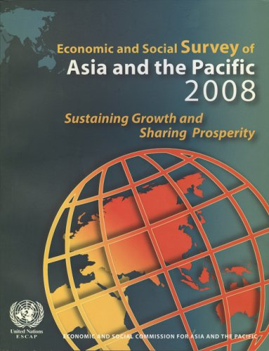 Economic and Social Survey of Asia and the Pacific 2008: Sustaining Growth and Sharing Prosperity: ...