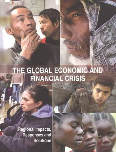 The Global Economic and Financial Crisis: Regional Impacts Responses and Solutions