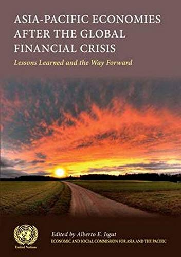 Asia-Pacific Economies after the Global Financial Crisis: Lessons Learnt and the Way Forward: ...