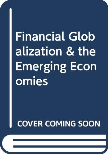 Financial Globalization and the Emerging Economies (Libros de la CEPAL) (9789211212655) by United Nations Economic; the Caribbean; Social Commission for Latin America
