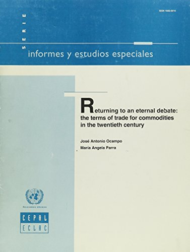 9789211213836: Returning to an Eternal Debate: The Terms of Trade for Commodities in the Twentieth Century