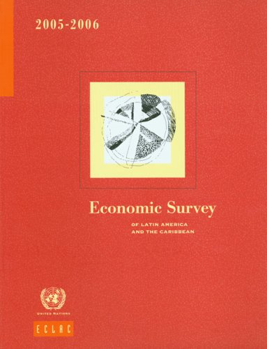 Economic survey of Latin America and the Caribbean 2005-2006: United Nations: Economic Commission ...