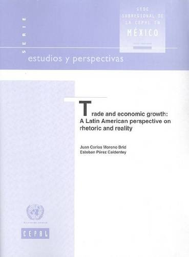 9789211217339: Trade and Economic Growth: A Latin American Perspective Rhetoric and Reality (Estudios Y Perspectivas)