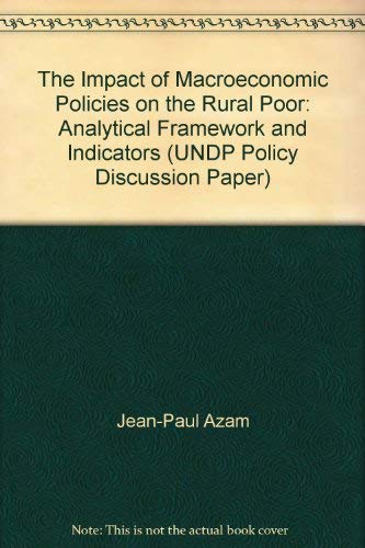 The Impact of Macroeconomic Policies on the Rural Poor: Analytical Framework and Indicators (UNDP ...