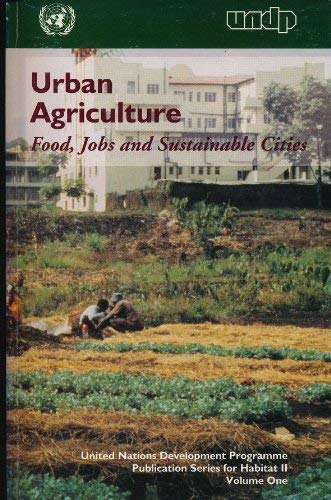 9789211260472: Urban Agriculture: Food, Jobs and Sustainable Cities (Publication Series for Habitat II)