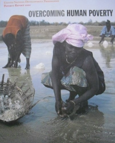 Poverty Report: Overcoming Human Poverty: United Nations Development