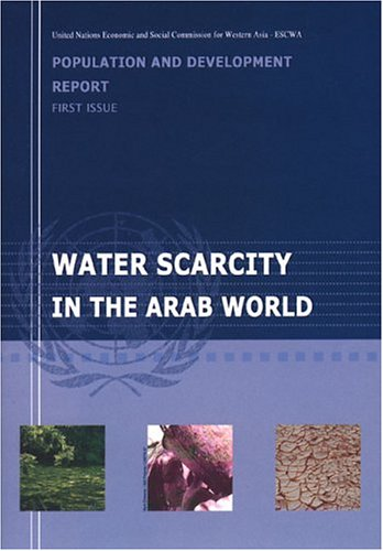Population and Development Report: Water Scarcity in the Arab World: 1st Issue: United Nations