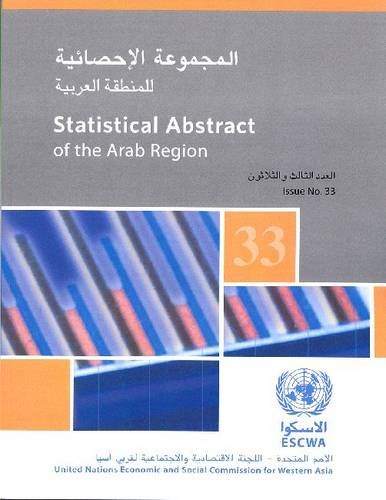 Statistical Abstract of the Arab Region: Economic Social Commission for Western Asia Region: Issue ...