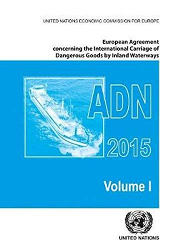 European Agreement Concerning the International Carriage of Dangerous Goods by Inland Waterways (...