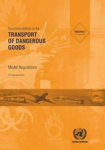 9789211391541: Recommendations on the Transport of Dangerous Goods: Model Regulations - Nineteenth Revised Edition (Vol. I & II): Model Regulations (19th Revised ... Of Dangerous Goods: Model Regulatons