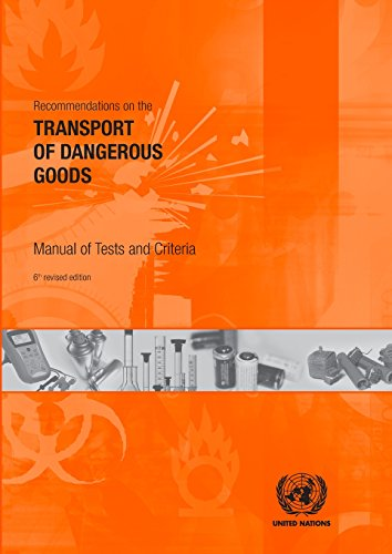 9789211391558: Recommendations on the Transport of Dangerous Goods: Manual of Tests and Criteria - Sixth Revised Edition: 6th Revised Edition