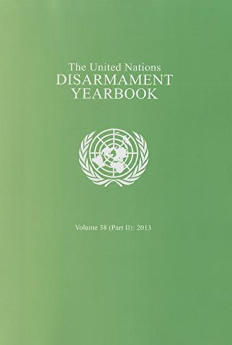 The United Nations Disarmament Yearbook 2013: Vol. 38, Part 2 (Paperback): United Nations: ...